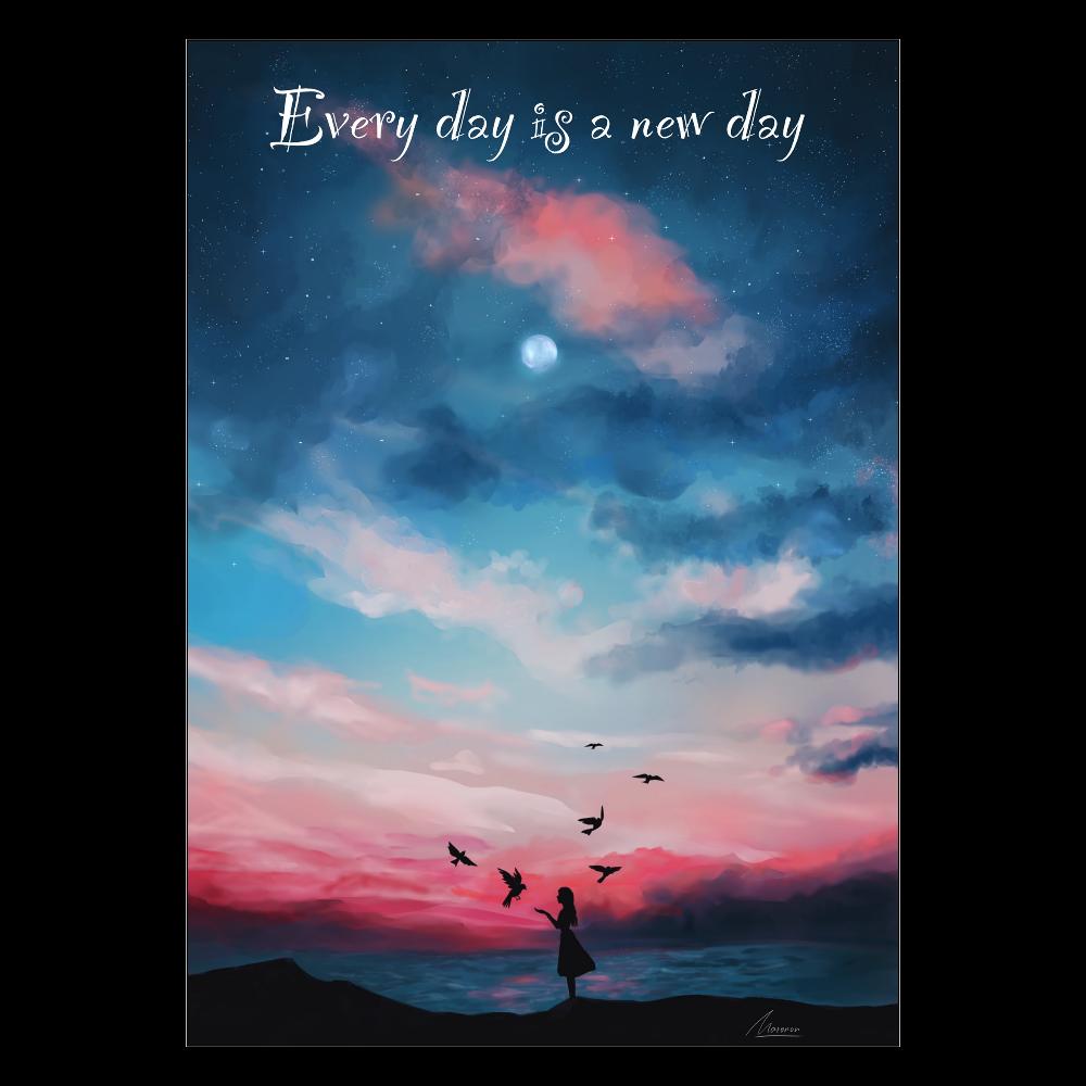 毎日が新しい1日 ポスター A2サイズ