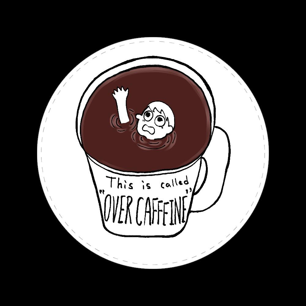 コーヒーに溺れオーバーカフェイン 56㎜缶バッジ